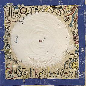 Titelbild des Gesangs Just Like Heaven von The Cure