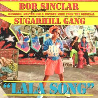 Lala Song 2009 single by Bob Sinclar featuring The Sugarhill Gang