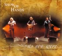 <i>As You Were</i> (Show of Hands album) 2005 live album by Show of Hands