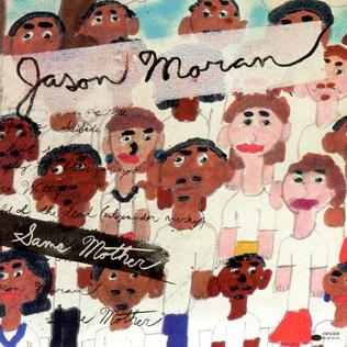 <i>Same Mother</i> 2005 studio album by Jason Moran