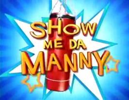 <i>Show Me Da Manny</i> Philippine television series