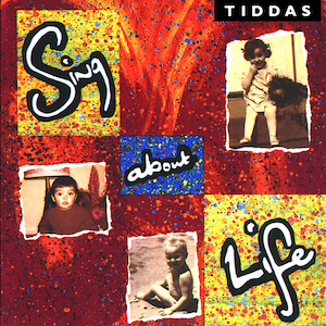 <i>Sing About Life</i> 1993 studio album by Tiddas