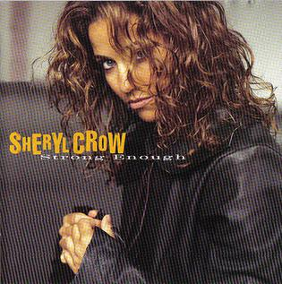 Strong Enough (Sheryl Crow song) 1994 single by Sheryl Crow