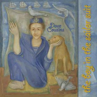 <i>The Boy in the Sailor Suit</i> 2007 studio album by Dave Cousins