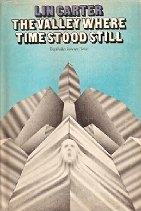 <i>The Valley Where Time Stood Still</i> book by Lin Carter