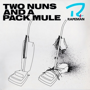 <i>Two Nuns and a Pack Mule</i> 1988 studio album by Rapeman