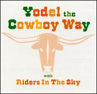 <i>Yodel the Cowboy Way</i> 1998 compilation album by Riders in the Sky
