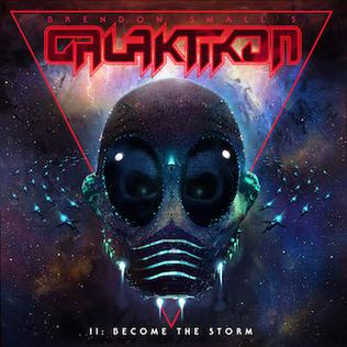 <i>Brendon Smalls Galaktikon II: Become the Storm</i> 2017 studio album by Brendon Small