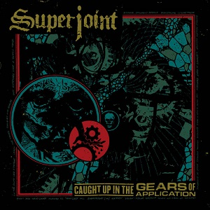 <i>Caught Up in the Gears of Application</i> 2016 studio album by Superjoint