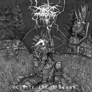 L UNLEASHED - Page 2 Darkthrone_-_Circle_the_Wagons