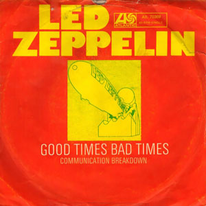 Good Times Bad Times single