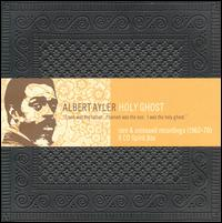<i>Holy Ghost: Rare & Unissued Recordings (1962–70)</i> 2004 compilation album by Albert Ayler