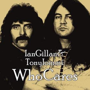 <i>Ian Gillan & Tony Iommi: WhoCares</i> 2012 compilation album by WhoCares , (Ian Gillan, Tony Iommi & Friends)