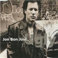 Jon Bon Jovi - Ugly