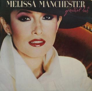 <i>Greatest Hits</i> (Melissa Manchester album) 1983 greatest hits album by Melissa Manchester