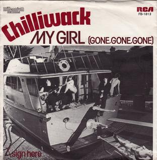 My Girl (Gone, Gone, Gone) 1981 song performed by Chilliwack