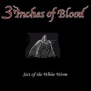 3 inches of blood sect of the white worm