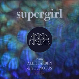 Anna naklab younotus feat alle farben-supergirl supergirl