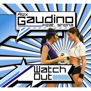 Alex Gaudino featuring ShГЁna - Watch Out (studio acapella)