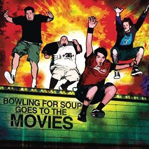 https://upload.wikimedia.org/wikipedia/en/3/3e/Bowling_for_Soup_Goes_-_Bowling_for_Soup_Goes_to_the_Movies.jpg