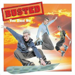 You Said No 2003 single by Busted