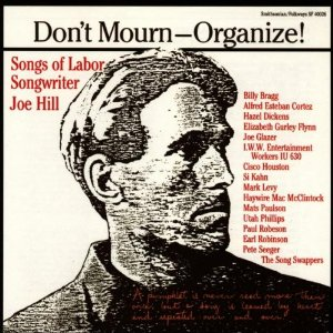 Dont mourn, organize!