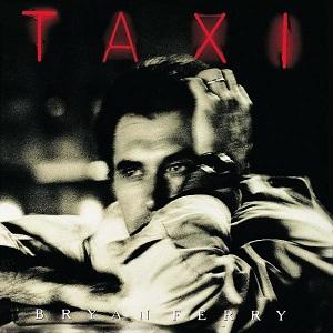 <i>Taxi</i> (Bryan Ferry album) 1993 studio album by Bryan Ferry