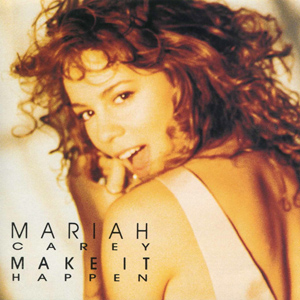 Make It Happen (Mariah Carey song) 1992 single by Mariah Carey