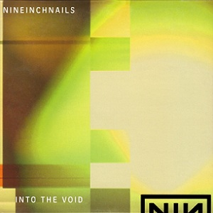 Into the Void (Nine Inch Nails song) single