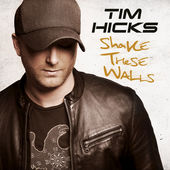 <i>Shake These Walls</i> album by Tim Hicks