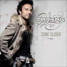 Tarkan - Come Closer.jpg