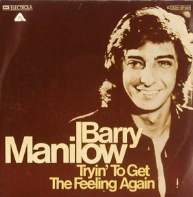 Tryin to Get the Feeling Again 1976 single by Barry Manilow