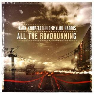 <i>All the Roadrunning</i> 2006 studio album by Mark Knopfler and Emmylou Harris