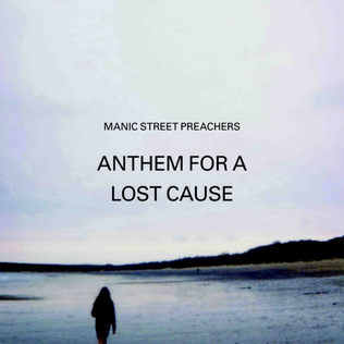 Anthem for a Lost Cause Song by Manic Street Preachers