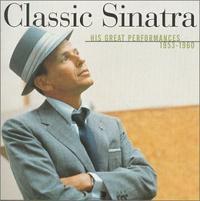 <i>Classic Sinatra: His Greatest Performances 1953–1960</i> 2000 compilation album by Frank Sinatra