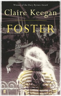 foster claire keegan  Foster (short story) - Wikipedia