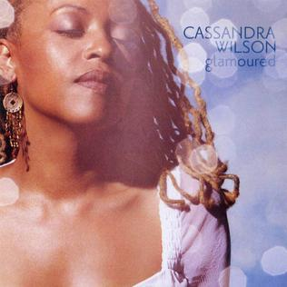<i>Glamoured</i> 2003 studio album by Cassandra Wilson