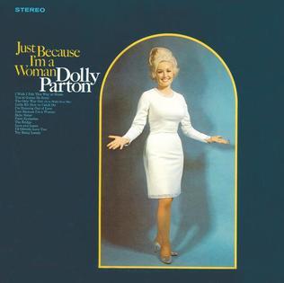 <i>Just Because Im a Woman</i> (1968 album) 1968 studio album by Dolly Parton