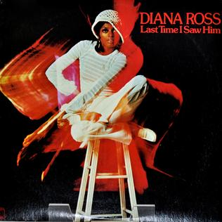 Last Time I Saw Him (song) 1973 single by Diana Ross