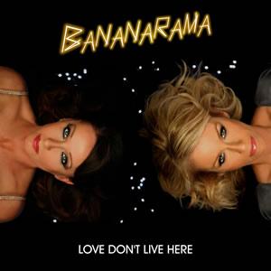 Love Don T Live Here Bananarama Song Wikipedia