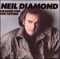<i>Headed for the Future</i> 1986 studio album by Neil Diamond