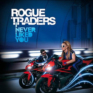 I Never Liked You (song) 2008 single by Rogue Traders