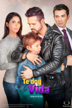 Te Doy La Vida Mexican Tv Series Wikipedia