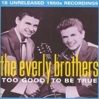 <i>Too Good to Be True</i> (album) 2005 compilation album by Everly Brothers