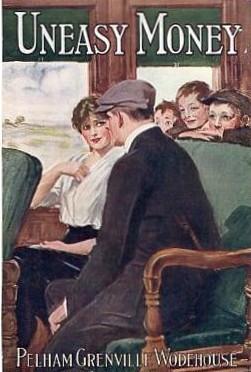 <i>Uneasy Money</i> 1917 novel by P.G. Wodehouse