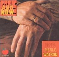 <i>Then and Now</i> (Doc Watson album) 1973 studio album by Doc Watson and Merle Watson