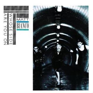 <i>Whose Side Are You On?</i> 1984 studio album by Matt Bianco