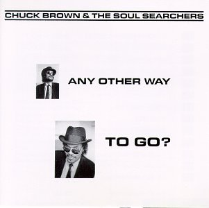 <i>Any Other Way to Go?</i> 1987 live album by Chuck Brown & the Soul Searchers