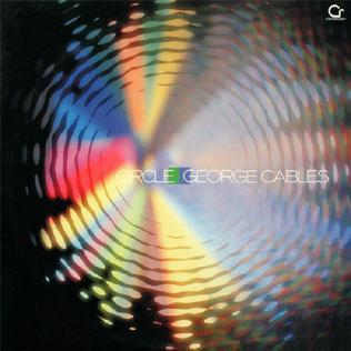 <i>Circle</i> (George Cables album) 1985 studio album by George Cables