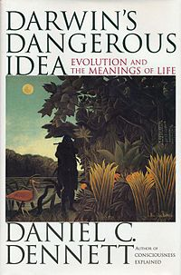 <i>Darwins Dangerous Idea</i> 1995 book by Daniel Dennett looking at some repercussions of Darwinian theory